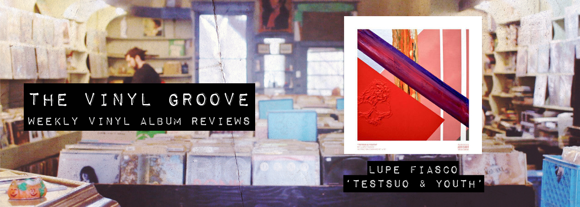 Vinyl Album Review Tetsuo And Youth Lupe Fiasco